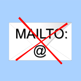 Never use a href mailto or html mailto on a website