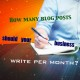 How many blog posts should a business write per month?